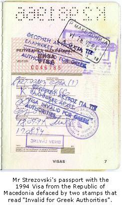 """Паспорт на г-н Стрезовского с виза 1994 г. от Република Македония се развали две щампи с надпис """"невалиден за гръцките власти""""."""