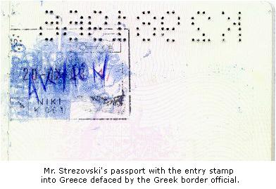 Паспорт на г-н Стрезовского с маркировка за влизане в Гърция е бил повреден гръцкия пограничником.